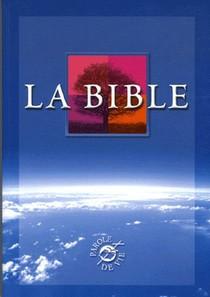 La Bible : Ancien Testament Integrant Les Livres Deuterocanoniques Et Nouveau Testament