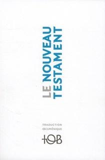 Le Nouveau Testament ; Traduction Oecumenique
