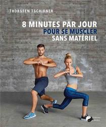 8 Minutes Par Jour Pour Se Muscler Sans Materiel