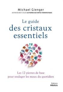 Le Guide Des Cristaux Essentiels