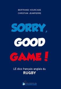 Sorry Good Game - Dico Bilingue Du Rugby Francais-anglais/anglais-francais