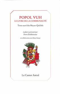 Popol Vuh ; Livre De La Communaute ; Texte Sacre Des Mayas Quiches