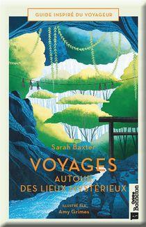 Voyages Autour Des Lieux Mysterieux