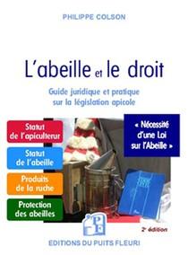 L'abeille Et Le Droit ; Guide Juridique Et Pratique Sur La Legislation Apicole (2e Edition)