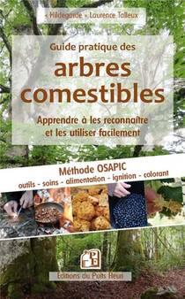 Guide Pratique Des Arbres Comestibles : Apprendre A Les Reconnaitre Et Les Utiliser Facilement