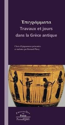Travaux Et Jours Dans La Grece Antique ; Recueil D'epigrammes Grecques