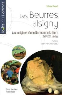 Les Beurres D'isigny ; Origines D'une Normandie Laitiere (xxiie-xixe Siecles)