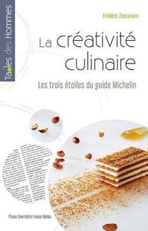 La Creativite Culinaire ; Les Trois Etoiles Du Guide Michelin
