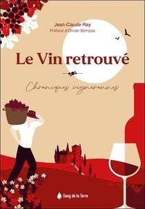 Le Vin Retrouve ; Terroir Et Emotion