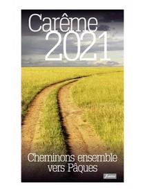 Cheminons Ensemble Vers Paques ; Careme 2021
