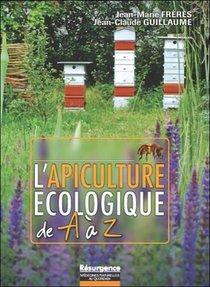 L'apiculture Ecologique De A A Z