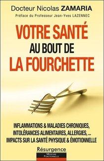 Votre Sante Au Bout De La Fourchette : Inflammations & Maladies Chroniques, Intolerances Alimentaire