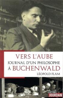 Vers L'aube ; Journal D'un Philosophe A Buchenwald