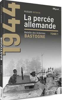 Bastogne - T01 - La Percee Allemande