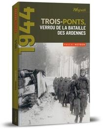 Trois-ponts, Verrou De La Bataille Des Ardennes