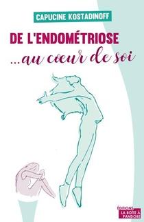 De L'endometriose... Au Coeur De Soi