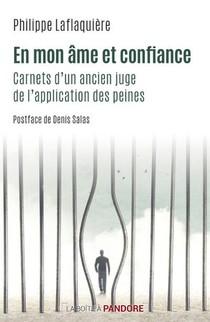 En Mon Ame Et Confiance : Carnet D'un Ancien Juge De L'application Des Peines