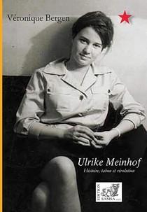 Ulrike Meinhof ; Histoire, Tabou Et Revolution