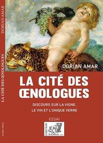 La Cite Des Oenologues ; Discours Sur La Vigne, Le Vin Et L Unique Verre