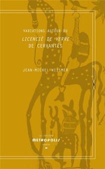 Variations Autour Du Licencie De Verre De Cervantes