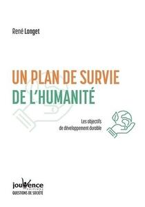 Un Plan De Survie De L'humanite ; Les Objectifs De Developpement Durable