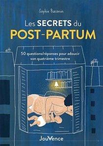 Les Secrets Du Post-partum : 50 Questions/reponses Pour Adoucir Son Quatrieme Trimestre