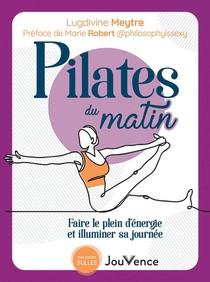 Pilates Du Matin : Faire Le Plein D'energie Et Illuminer Sa Journee