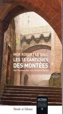 Les 15 Cantiques Des Montees ; Des Psaumes Pour Nos Chemins D'eglise
