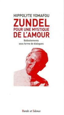 Zundel : Pour Une Mystique De L'amour ; Balbutiements Sous Forme De Dialogues