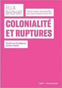 Colonialite Et Ruptures ; Ecrits Sur La Figure Du Juif-arabe