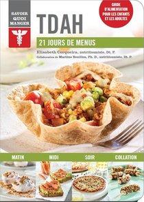 Savoir Quoi Manger ; Tdah ; 21 Jours De Menus ; Guide D'alimentation Pour Les Enfantes Et Les Adultes