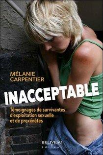 Inacceptable ; Temoignages De Survivantes D'exploitation Sexuelle Et De Proxenetes