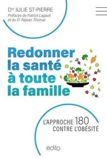 Redonner La Sante A Toute La Famille : L'approche 180 Contre L'obesite