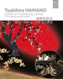 Toshihiro Hamano. Esprit Et Forme Du Japon : La Vie Illustree Du Prince Shotoku
