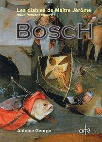 Bosch ; Les Diables De Maitre Jerome Nous Hantent Encore