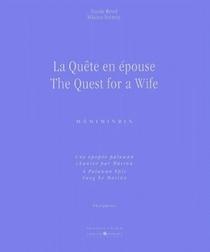 La Quete En Epouse ; The Quest For A Wife