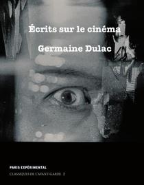 Ecrits Sur Le Cinema (1919-1937)