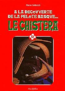 La Chistera ; A La Decouverte De La Pelote Basque...