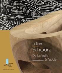 Julian Schwarz, De La Feuille A L'aubier