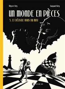 Un Monde En Pieces T.3 ; Et Delivre Nous Du Mat