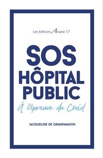 Sos Hopital Public ; A L'epreuve Du Covid