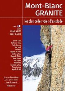 Mont Blanc Granite, Les Plus Belles Voies D'escalade T.4 : Geant, Cirque Maudit, Vallee Blanche