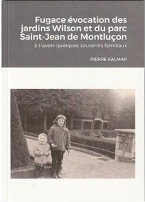 Fugace Evocation Des Jardins Wilson Et Du Parc Saint-jean De Montlucon - A Travers Quelques Souvenir