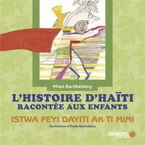 L'histoire D'haiti Racontee Aux Enfants ; Istwa Peyi Dayiti Ak Ti Mimi