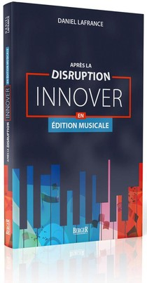 Apres La Disruption : Innover En Edition Musicale