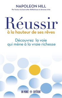 Reussir A La Hauteur De Ses Reves : Decouvrez La Voie Qui Mene A La Vraie Richesse