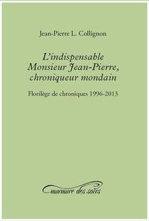 L'indispensable Monsieur Jean-pierre, Chroniqueur Mondain