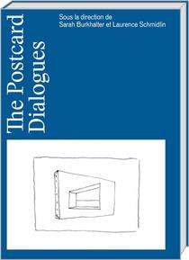 The Postcard Dialogues ; Melanges En L'honneur De Dario Gamboni
