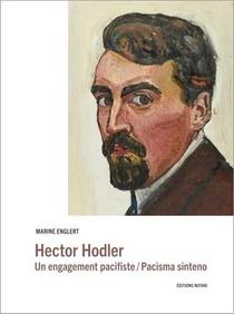 Hector Hodler ; Un Engagement Pacifiste / Pacisma Sinteno