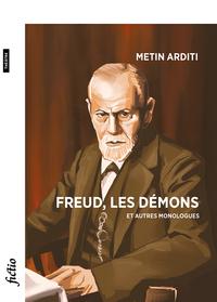 Freud, Les Demons Et Autres Monologues